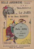 BELLE JARDINIERE - SERIE AMUSANTE -IMAGERIE D´EPINAL LE JARS ET LES DEUX BASSETS - Bücher, Zeitschriften, Comics