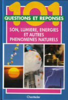 Son, Lumière, Autres Phénomènes -101 Questions/réponses - Encyclopedieën