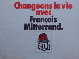 AFFICHE POLITIQUE - CHANGEONS LA VIE AVEC FRANCOIS MITTERAND- PARTI SOCIALISTE - Affiches