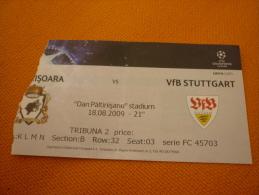 Timisoara-VfB Stuttgart Football UEFA Champions League Match Ticket Billet 18/08.2009 - Tickets D'entrée