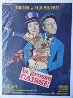 AFFICHE CINEMA-  BOURVIL ET PAUL MEURISSE- LA GROSSE CAISSE- ARGENT BILLETS DE BANQUE- ALEX JOFFE