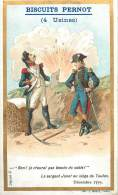 Chromos Réf. D391. Biscuits Pernot - Sergent Junot Au Siège De Toulon - Soldats, Tranchée - Pernot