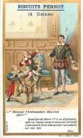 Chromos Réf. D406. Biscuits Pernot - Henri IV Diplopmante, Chaucher Enfants Sur Son Dos, Ambassadeur - Pernot