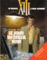 XIII -  1 - Le Jour Du Soleil Noir - Collector - Vance Et Van Hamme - XIII