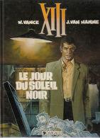 XIII -  1 - Le Jour Du Soleil Noir - Van Hamme Et Vance - XIII
