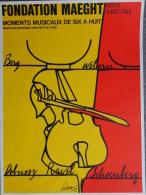AFFICHE FONDATION MAEGHT - 06- SAINT PAUL- MOMENTS MUSICAUX BERG- DEBUSSY-RAVEL-SCHOENBERG- WEBERN-CONTREBASSE - Affiches