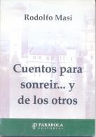 RODOLFO MASI - CUENTOS PARA SONREIR...Y DE LOS OTROS - PARABOLA EDITORIAL 156 PAGINAS AÑO 2008 - Humor