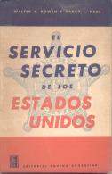EL SERVICIO SECRETO DE LOS ESTADOS UNIDOS - WALTER S. BOWEN Y HARRY E. NEAL - EDITORIAL SOPENA ARGENTINA - Humor