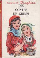 Dix Contes De Grimm - Bibliotheque Rouge Et Or
