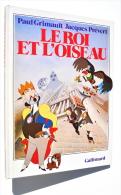 LE ROI ET L´OISEAU - Paul GRIMAULT & Jacques PRÉVERT - Gallimard, 1980 - Cinéma/Télévision