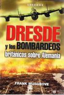 Libro: Dresde Y Los Bombardeos Británicos Sobre Alemania. 2005. España. - Books