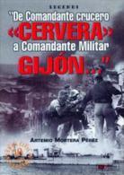 Libro: De Comandante Crucero Cervera A Comandante Militar Gijón. 2005. España. - Books