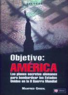 Libro: Objetivo: América. Los Planes Secretos Alemanes Para Bombardear Los Estados Unidos En La II Guerra Mundial. 2005. - Books