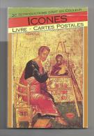 Religion: Icones Carnet De 30 Reproductions En Carte Postale Edité Par Bookking En 1990 - Religions & Croyances