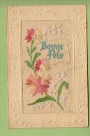CPA Brodée - Bonne Fête Avec Jolies Fleurs - 2 Scans - Brodées