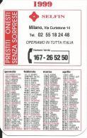 CAL529 - CALENDARIETTO 1999 - SELFIN - Formato Piccolo : 1991-00