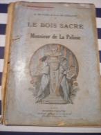 R.De Flers & G.-A De Cailavet Le Bois Sacré - Monsieur De La Palisse - Romantici