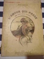 Henry Bordeaux L'Amour Qui Passe  (la Voie Sans Retour) - Romantici