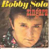 45T. Bobby SOLO.  Zingara  -  Piccola Ragazza Triste - Discos De Vinilo