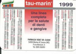 CAL579 - CALENDARIETTO 1999 - TAU-MARIN - Formato Piccolo : 1991-00