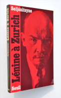 Alexandre SOLJENITSYNE - LENINE A ZURICH - Seuil, 1975 / URSS - Histoire