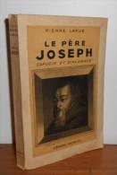 Le Père Joseph Capucin Et Diplomate. Par LAFUE Pierre. 1946. - Livres, BD, Revues