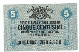 CASSA VENETA DEI PRESTITI - CAT. N° 10 - RARO - 5 CENTS - FIOR DI STAMPA   SERIE E 0807 # 04570 - [ 1] …-1946 : Kingdom