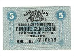 CASSA VENETA DEI PRESTITI - CAT. N° 10 - RARO - 5 CENTS - FIOR DI STAMPA   SERIE L 0806 # 10879 - [ 1] …-1946 : Kingdom