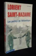 Guerre 39-45 WW2 BRETAGNE LORIENT SAINT-NAZAIRE Les Poches De L'Atlantique  Eric RONDEL 2001 - 1939-45