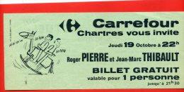 ROGER PIERRE ET JEAN MARC THIBAULT JEUDI 19 OCTOBRE 1972 A CHARTRES BILLET GRATUIT OFFERT PAR CARREFOUR - Tickets De Concerts