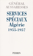 Algérie 1955-57. Services Spéciaux. Lutte Contre Rébellion Et Terrorisme Du FLN - Militaria