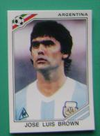 JOSE LUI BROWN ARGENTINA MEXICO 1986 #165 PANINI FIFA WORLD CUP STORY STICKER SOCCER FUSSBALL FOOTBALL - Panini