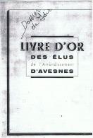LE LIVRE D'OR DES ELUS De L'ARRONDISSEMENT D'AVESNES  59 (NORD) - Non Classés