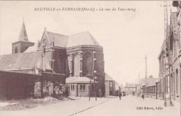 A2A S2 CPA 59 NORD NEUVILLE EN FERRAIN LA RUE DE TOURCOING ANIMEE VISUEL RARE 1928 - Non Classés