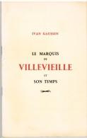 IVAN GAUSSEN Le Marquis De VILLEVIEILLE Disciple Et Son Temps De VOLTAIRE à CAMBACERES 1968 - Livres, BD, Revues