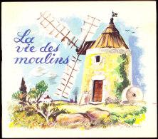 La Vie Des Moulins - Association Nationale De La Meunerie Française - Éditions Jacqueline Lallemand - ( 1954 ) . - Autres