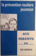 Livret Guide - La Prévention Routière Jeunesse Et La Prévention Parents De Ris Orangis De 1967 - Non Classés