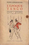 Michel Georges-Michel. L' époque Tango . Pall Mall Deauville Paris Riviera . - Histoire