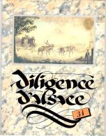 DILIGENCE D´ALSACE N° 31 - Ouvrage Illustré De 64 Pages - Philatélie - Télégraphe - Téléphone - Alsace