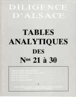 DILIGENCE D´ALSACE TABLES ANALYTIQUES DES N° 21 à 30 - Alsace