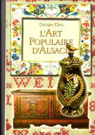 L'ART POPULAIRE D'ALSACE De Georges Klein - Alsace