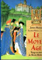 Voyage Au Coeur Du Monde Médiéval De James Harpur - Histoire