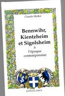 BENNWIHR, KIENTZHEIM Et SIGOLSHEIM à L'époque Contemporaine - Exemplaire Numéroté - Alsace