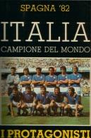 SPAGNA 82 ITALIA CAMPIONE DEL MONDO I PROTAGONISTI - CALCIO - FOOTBALL - FUTBALL - Sport