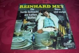 REINHARD  MEY  °  DIE HEIBE SCHLACHT AM KALTEN BUFFET  / NEUN UND VORBEI - Sonstige - Deutsche Musik