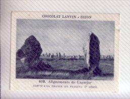 CHROMO CHOCOLAT LANVIN N°610  5ème Série LAGATJAR ALIGNEMENTS BRETAGNE - Chocolat