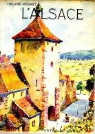 L'ALSACE De Hélène Mégret Avec Illustration Peinture De HANSI Et 232 Héliogravures - Alsace