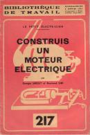 REVUE - BIBLIOTHEQUE DE TRAVAIL - PEDAGOGIE FREINET - N° 217 - JANVIER 1953 - CONSTRUIS UN MOTEUR ELECTRIQUE - Books, Magazines, Comics