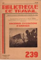 REVUE - BIBLIOTHEQUE DE TRAVAIL - PEDAGOGIE FREINET - N° 239 - JUIN 1953 - ANCIENNES CIVILISATIONS D´AMERIQUE - Books, Magazines, Comics