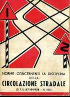 NORME CONCERNENTI LA DISCIPLINA DELLA CIRCOLAZIONE STRADALE DPR 27.10.1958 N.956 CASA ED.UNIVERSALE ROMA 1958 ACCETTABIL - Diritto Ed Economia